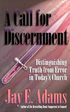A Call for Discernment: Distinguishing Truth from Error in Today's Church 9781889032047