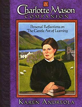A Charlotte Mason Companion: Personal Reflections on the Gentle Art of Learning 9781889209029