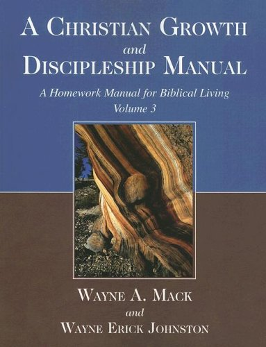 A Christian Growth and Discipleship Manual, Volume 3: A Homework Manual for Biblical Living 9781885904577