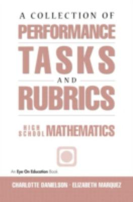 A Collection of Performance Tasks and Rubrics: High School Mathematics 9781883001490