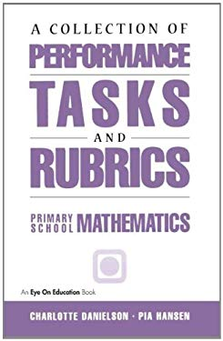 A Collection of Performance Tasks and Rubrics: Primary School Mathematics 9781883001704