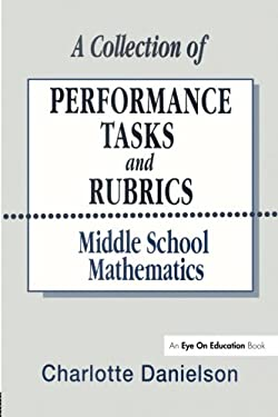 A Collection of Performance Tasks and Rubrics: Middle School Mathematics 9781883001339