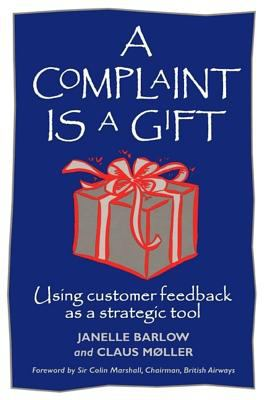 A Complaint Is a Gift 9781881052814