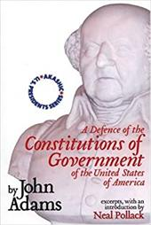 A Defense of the Constitutions of Government of the United States of America: Neal Pollack on John Adams 7694564