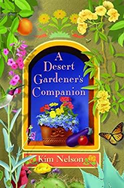 A Desert Gardener's Companion 9781887896207