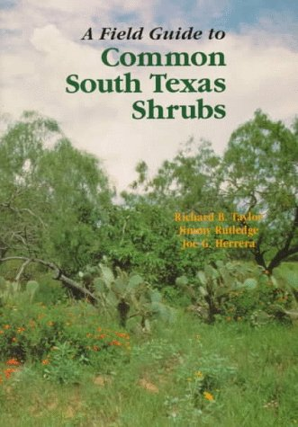 A Field Guide to Common South Texas Shrubs 9781885696144
