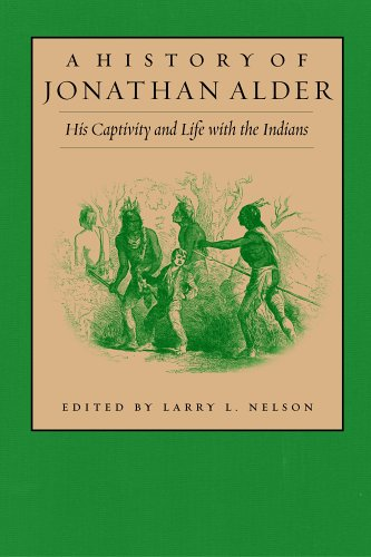 A History of Jonathan Alder: His Captivity and Life with the Indians 9781884836985