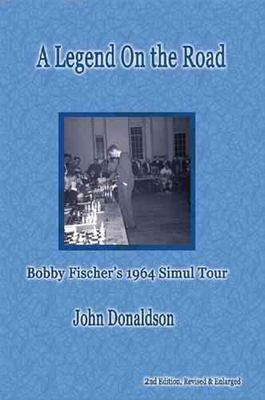 A Legend on the Road: Bobby Fischer's 1964 Simultaneous Exhibition Tour 9781888690255
