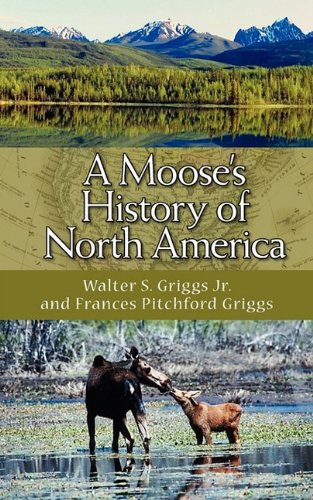 A Moose's History of North America 9781883911874