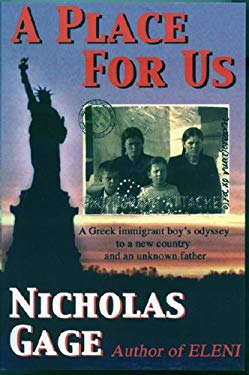 A Place for Us: A Greek Immigrant Boy's Odyssey to a New Country and an Unknown Father 9781886284739