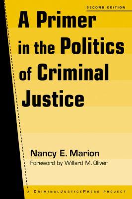 A Primer in the Politics of Criminal Justice 9781881798798