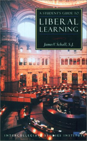 A Student's Guide to Liberal Learning 9781882926534