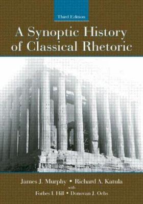A Synoptic History of Classical Rhetoric 9781880393352