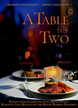 A Table for Two: Recipes from Celebrated City Resaurants; Romantic Jazz Ballads by the Kenny Barron Ensemble 9781883914363