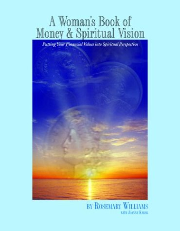A Woman's Book of Money & Spiritual Vision: Putting Your Financial Values Into Spiritual Perspective 9781880913444