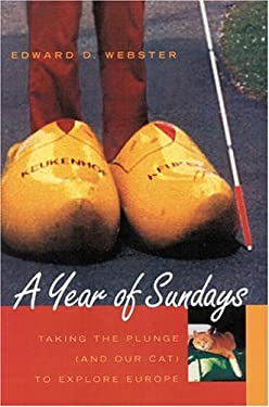 A Year of Sundays: Taking the Plunge and (Our Cat) to Explore Europe 9781889242217
