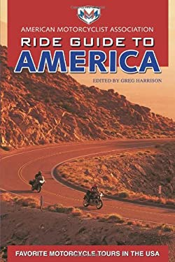 AMA Ride Guide to America: Favorite Motorcycle Tours in the USA 9781884313516