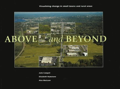 Above and Beyond: Visualizing Change in Small Towns and Rural Areas 9781884829505