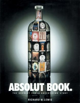 Absolut Book.: The Absolut Vodka Advertising Story 9781885203298