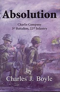 Absolution: Charlie Company, 3rd Battalion, 22 Infantry 9781887901307