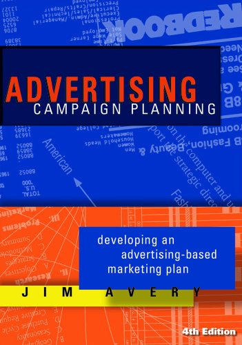 Advertising Campaign Planning: Developing an Advertising-Based Marketing Plan 9781887229418
