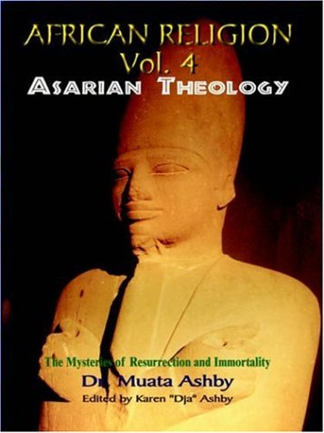 African Religion Volume 4: Asarian Theology 9781884564277