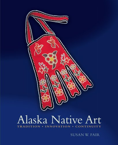 Alaska Native Art: Tradition, Innovation, Continuity 9781889963792