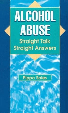 Alcohol Abuse: Straight Talk, Strait Answers 9781884633041