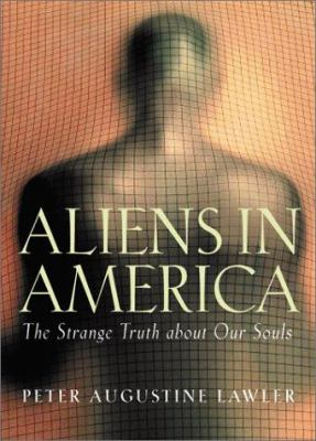Aliens in America: The Strange Truth about Our Souls 9781882926718