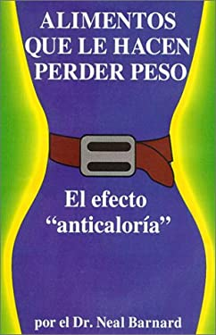 Alimentos Que Le Hacen Perder Peso: El Efecto 'Anticaloria' = Foods That Cause You to Lose Weight 9781882330102