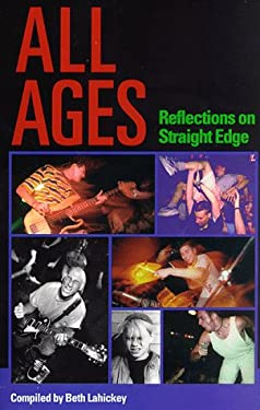 All Ages: Reflections on Straight Edge - Lahickey, Beth / Cappo, Ray