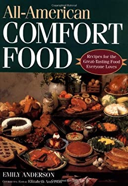 All-American Comfort Food: Recipes for the Great-Tasting Food Everyone Loves 9781888952322