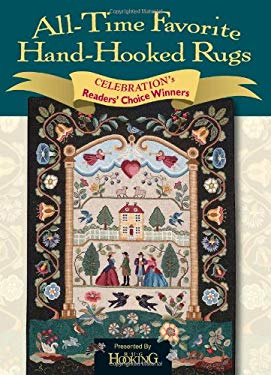 All-Time Favorite Hand-Hooked Rugs: Celebration's Reader's Choice Winners 9781881982708