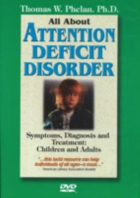 All about Attention Deficit Disorder: Symptoms, Diagnosis and Treatment 9781889140223