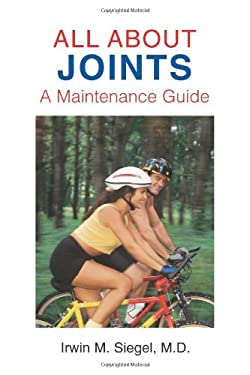 All about Joints: How to Prevent and Recover from Common Injuries 9781888799569