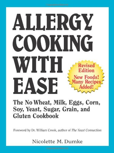 Allergy Cooking with Ease: The No Wheat, Milk, Eggs, Corn, and Soy Cookbook 9781887624107