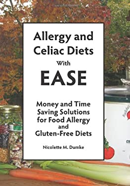 Allergy and Celiac Diets with Ease: Money and Time Saving Solutions for Food Allergy and Gluten-Free Diets 9781887624176