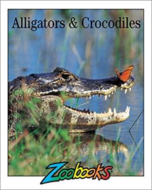 Alligators and Crocodiles 9781888153354