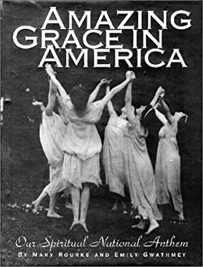 Amazing Grace in America: Our Spiritual National Anthem 9781883318307