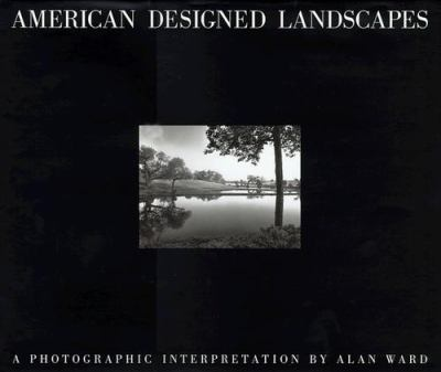 American Designed Landscapes: A Photographic Interpretation 9781888931099