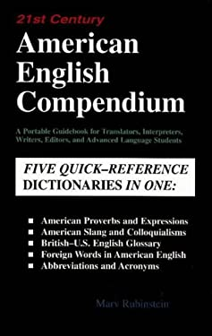 American English Compendium: 21st Century a Guidebook for Translators, Interpreters, Writers, Editors, and Advanced Language Students 9781887563383