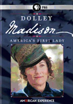 American Experience: Dolley Madison, America's First Lady