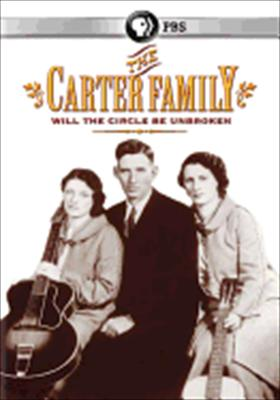 American Experience: The Carter Family, Will the Circle Be Unbroken