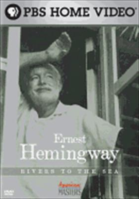 American Masters: Ernest Hemingway, Rivers to the Sea