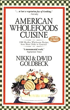 American Wholefoods Cuisine: 1300 Meatless Wholesome Recipes from Short Order to Gourmet 9781886101111