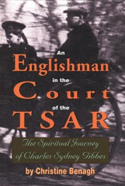 An Englishman in the Court of the Tsar: The Spiritual Journey of Charles Sydney Gibbes 9781888212198