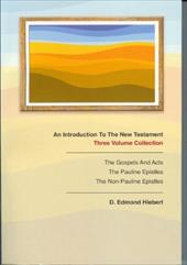 An Introduction to the New Testament: Volume 1: The Gospels and Acts, Volume 2: The Pauline Epistles, Volume 3: The Non-Pauline Ep