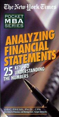 Analyzing Financial Statements: 25 Keys to Understanding the Numbers 9781885408389