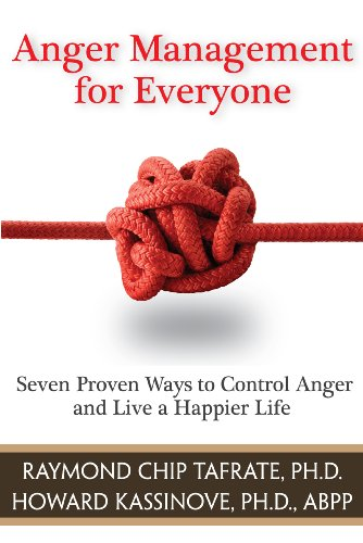 Anger Management for Everyone: Seven Proven Ways to Control Anger and Live a Happier Life 9781886230835