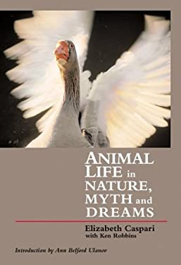 Animal Life in Nature, Myths, and Dreams 9781888602227